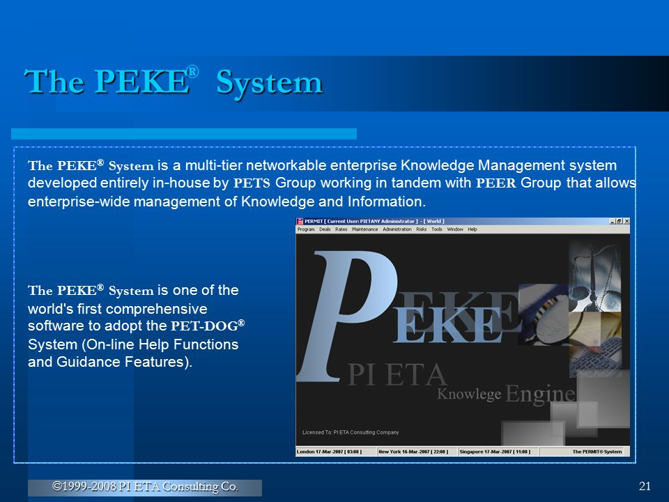 ® The PEKE System. The PEKE® System is a multi-tier networkable enterprise Knowledge Management system.
