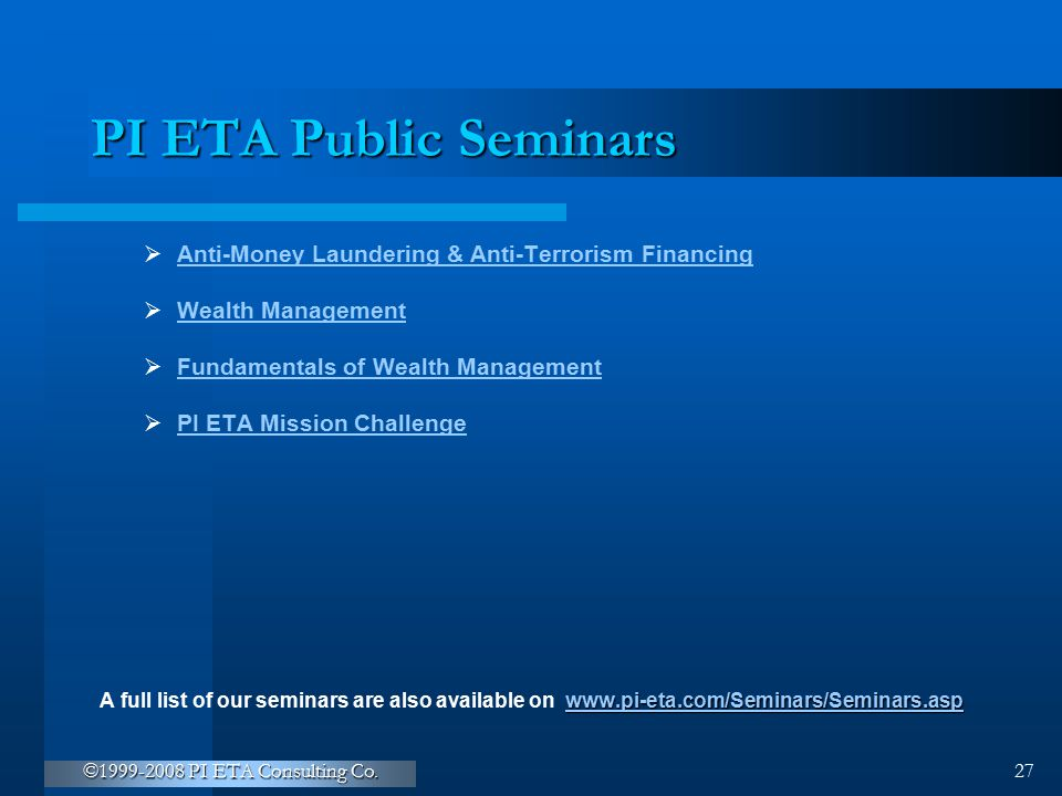 PI ETA Public Seminars Anti-Money Laundering & Anti-Terrorism Financing. Wealth Management. Fundamentals of Wealth Management.