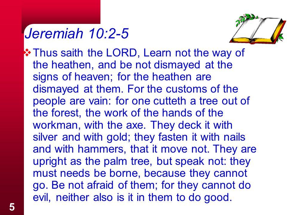 Jeremiah 10:2-5