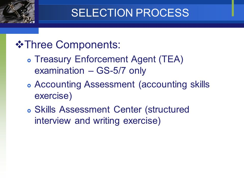 SELECTION PROCESS Three Components: