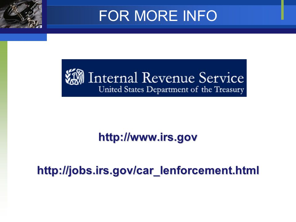 FOR MORE INFO http://www.irs.gov