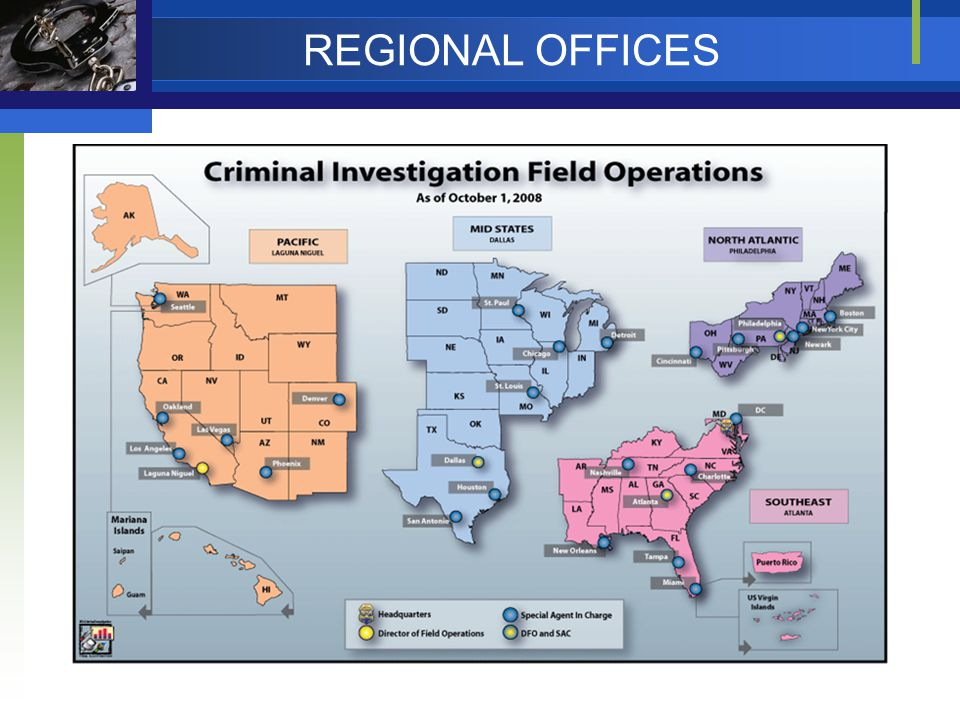 REGIONAL OFFICES About 2,600 special agents world-wide