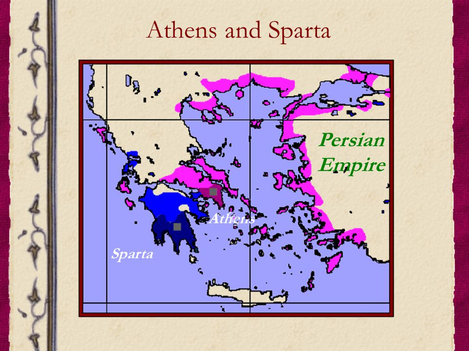 Athens and Sparta Persian Empire Athens Sparta
