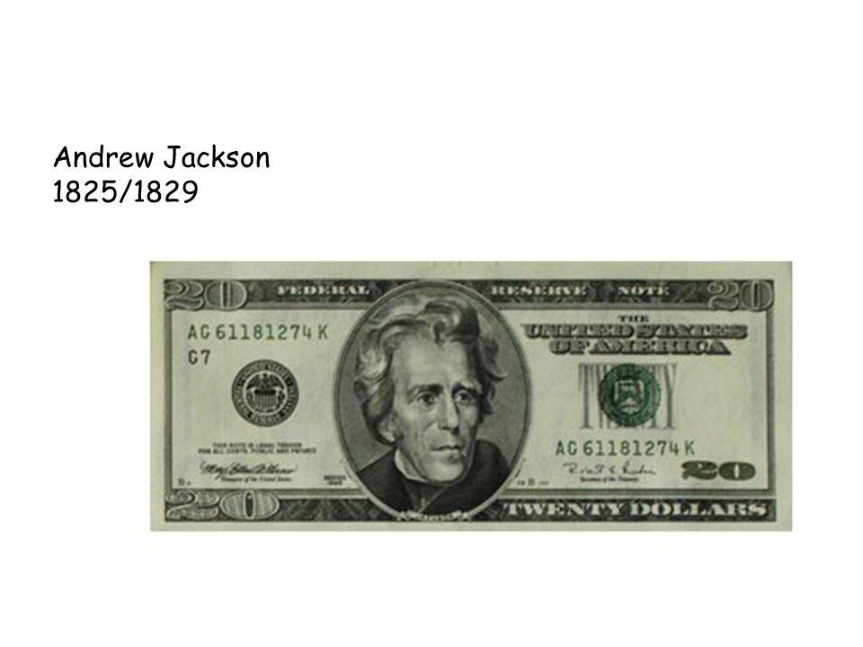 Andrew Jackson 1825/1829