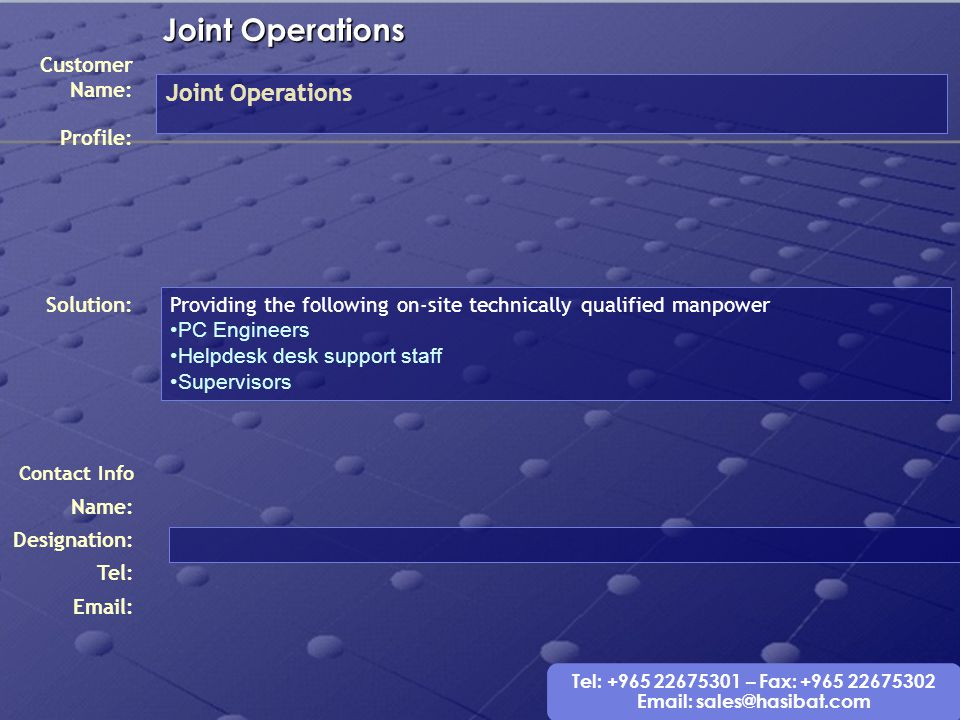 Joint Operations Joint Operations Customer Name: Profile: Solution: