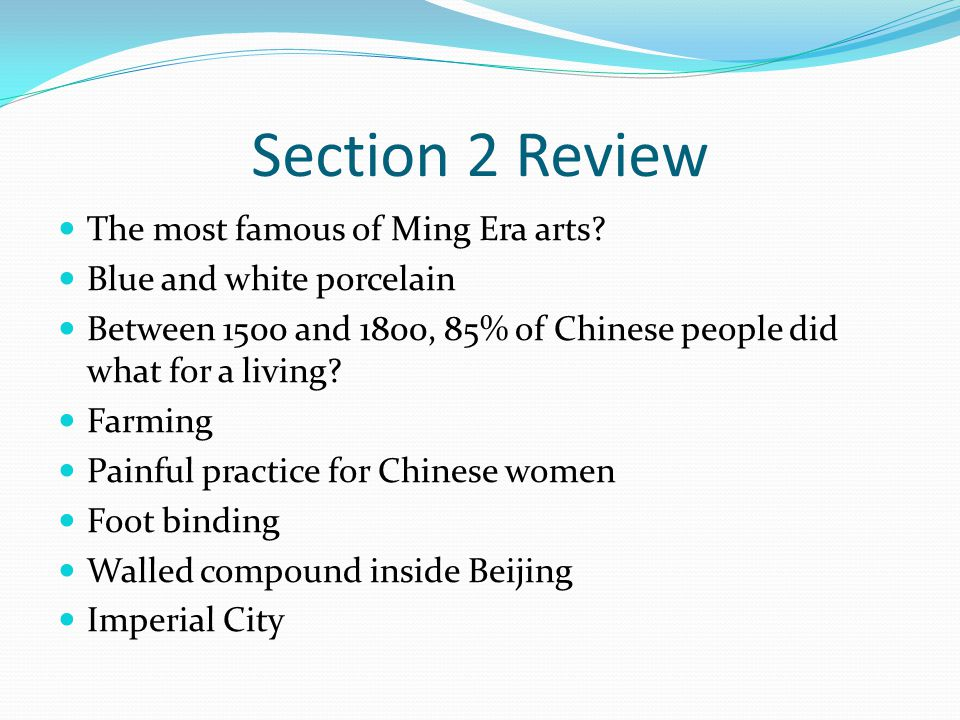 Section 2 Review The most famous of Ming Era arts