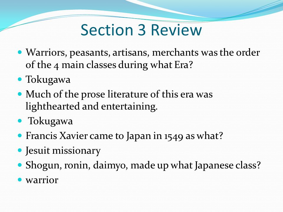 Section 3 Review Warriors, peasants, artisans, merchants was the order of the 4 main classes during what Era
