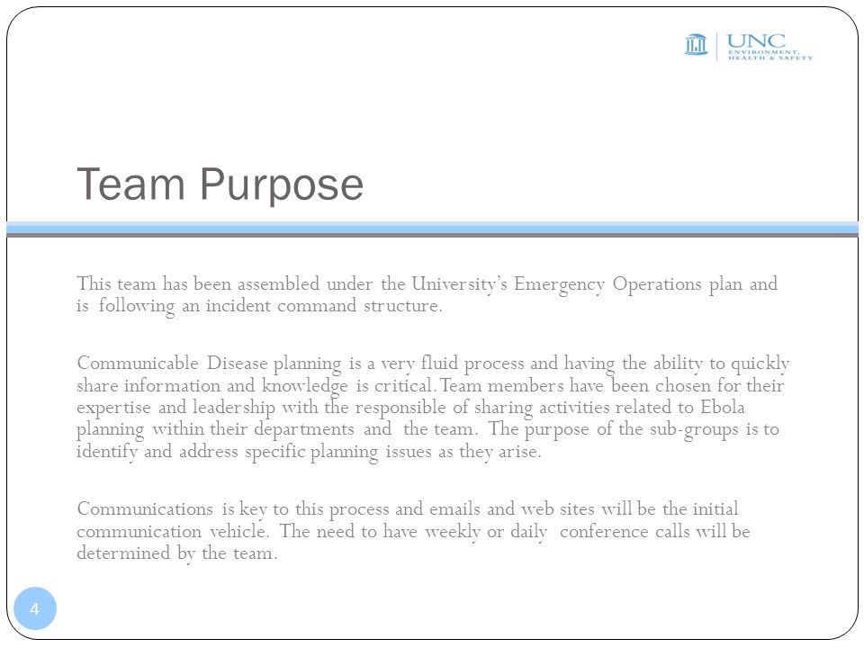 Team Purpose This team has been assembled under the University's Emergency Operations plan and is following an incident command structure.