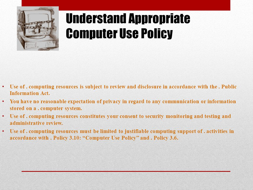 Understand Appropriate Computer Use Policy