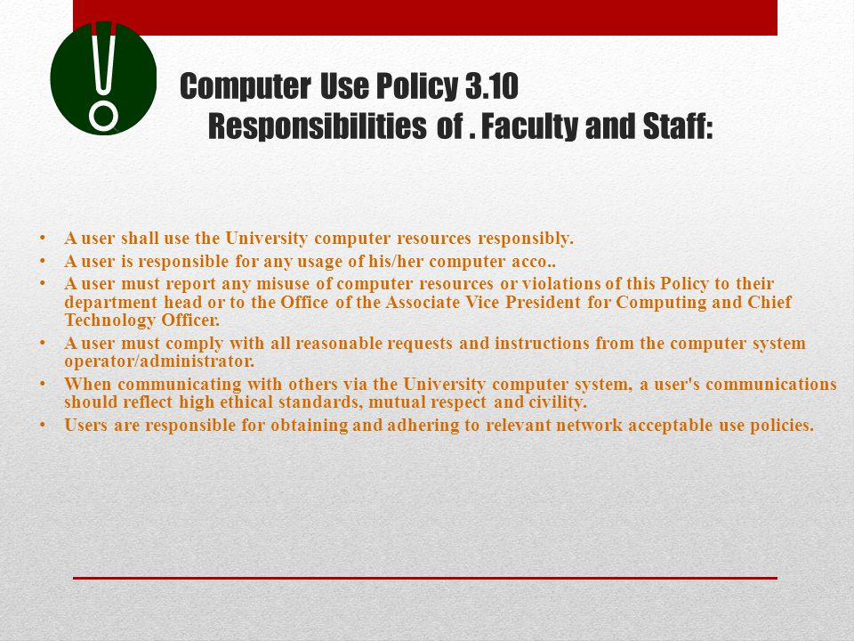 Computer Use Policy 3.10 Responsibilities of . Faculty and Staff: