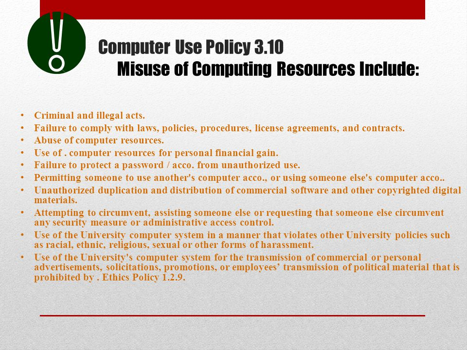 Computer Use Policy 3.10 Misuse of Computing Resources Include: