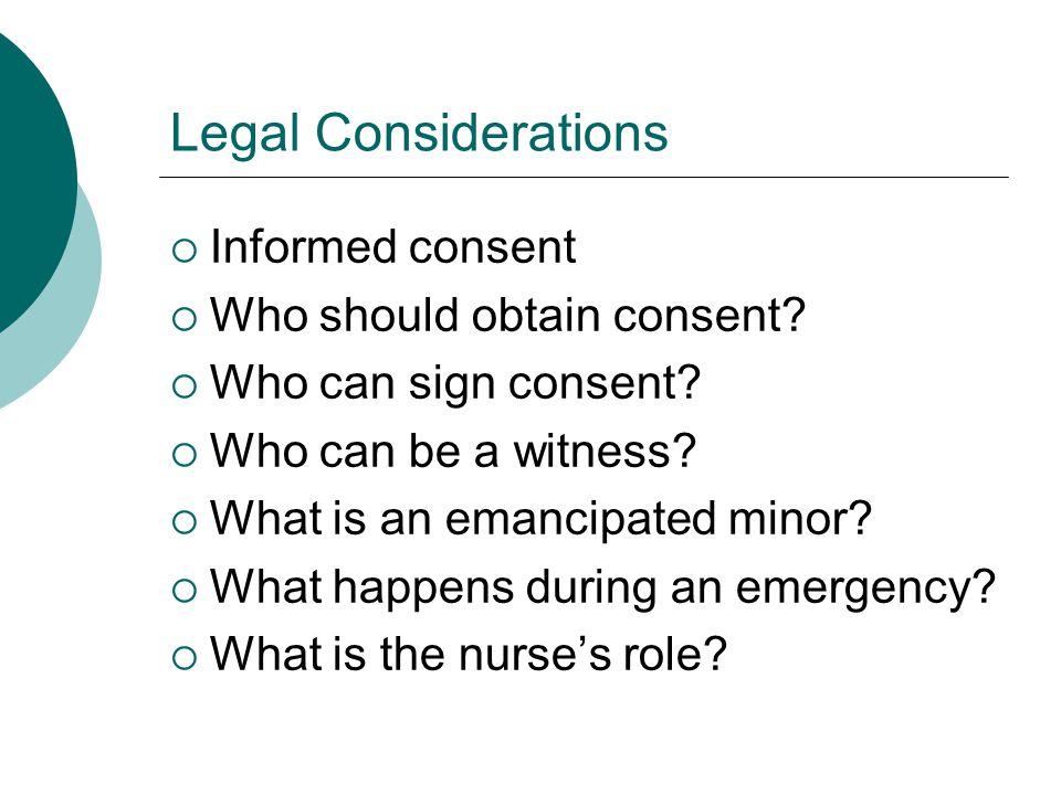 Legal Considerations Informed consent Who should obtain consent