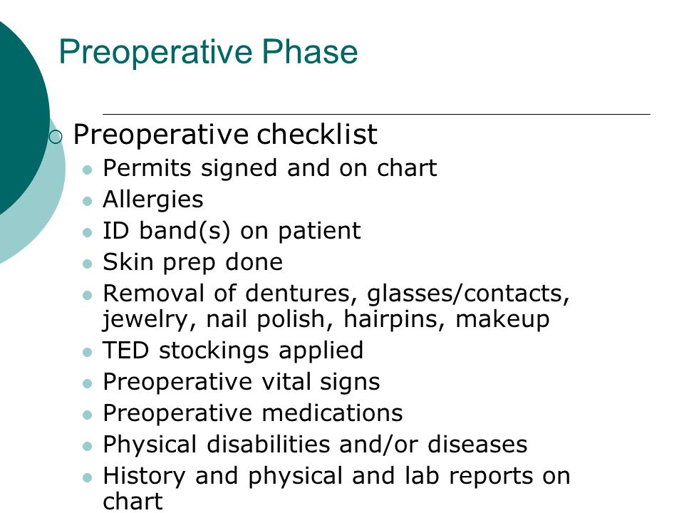 Preoperative Phase Preoperative checklist Permits signed and on chart