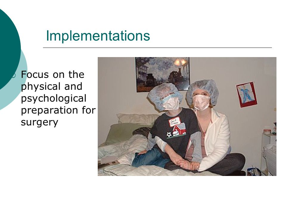 Implementations Focus on the physical and psychological preparation for surgery