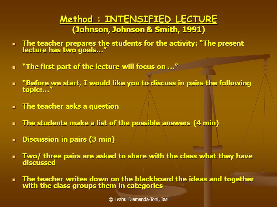 Method : INTENSIFIED LECTURE (Johnson, Johnson & Smith, 1991)