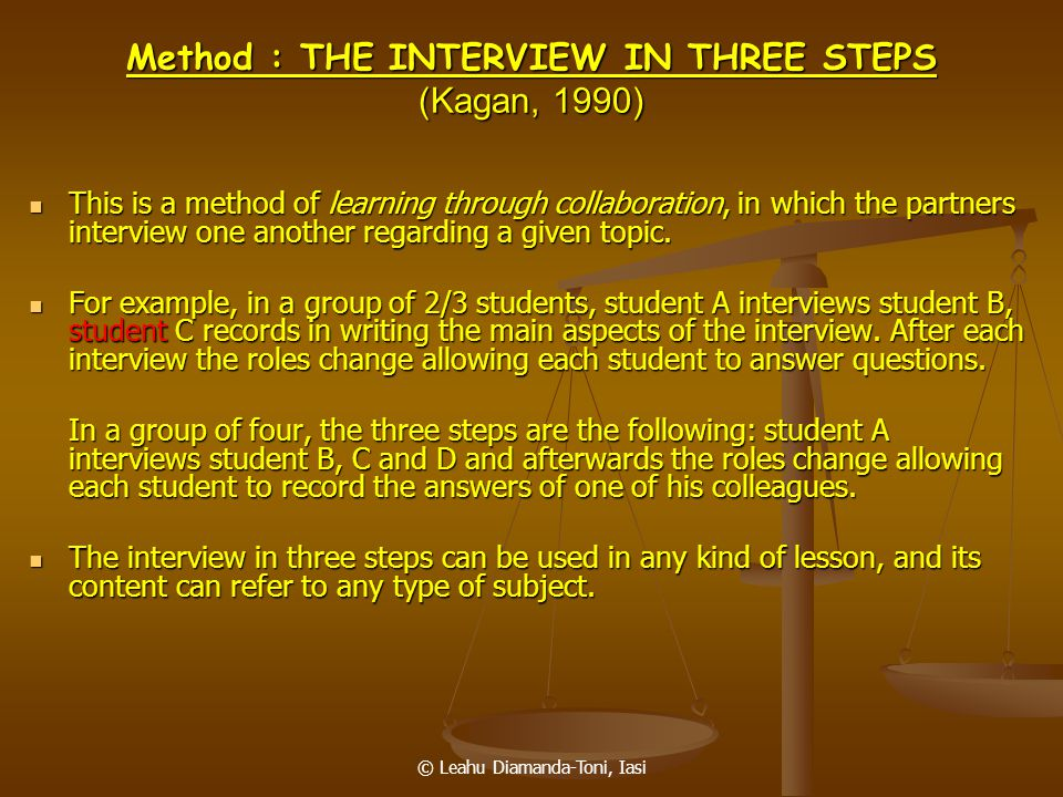 Method : THE INTERVIEW IN THREE STEPS (Kagan, 1990)