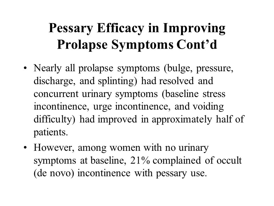 Pessary Efficacy in Improving Prolapse Symptoms Cont'd