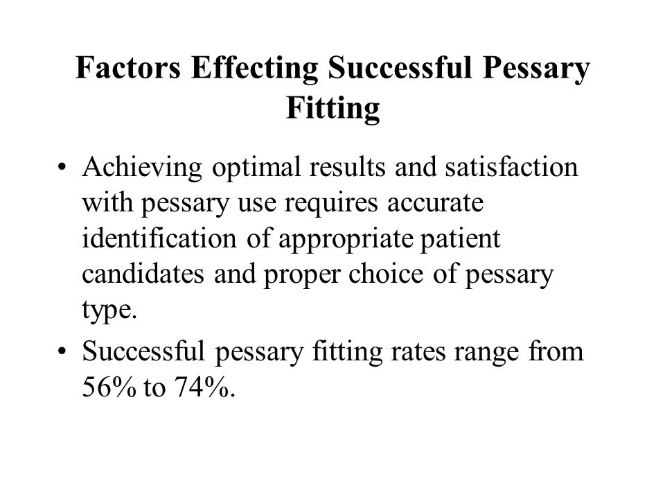 Factors Effecting Successful Pessary Fitting
