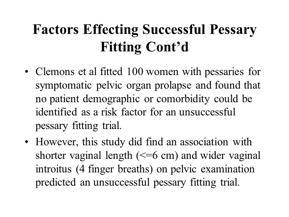 Factors Effecting Successful Pessary Fitting Cont'd