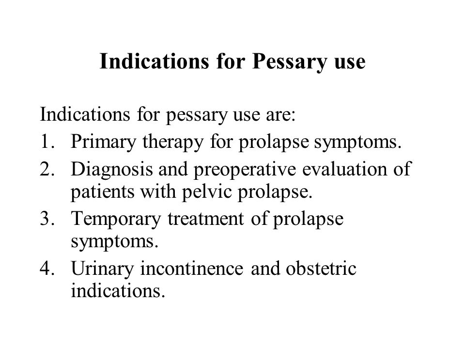 Indications for Pessary use