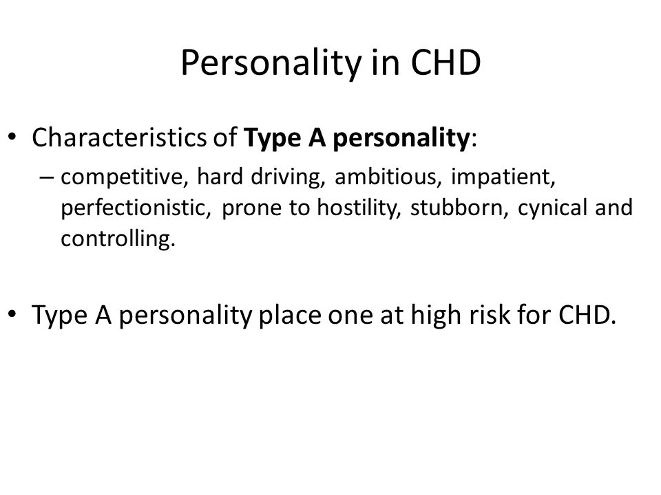 Personality in CHD Characteristics of Type A personality: