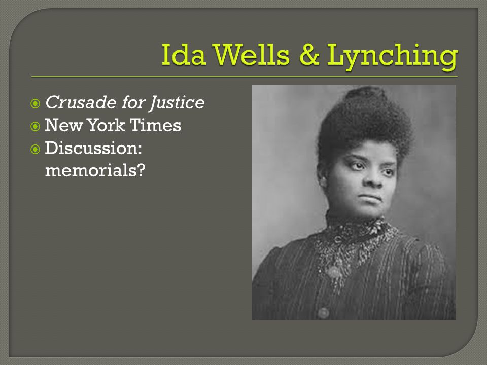 Ida Wells & Lynching Crusade for Justice New York Times