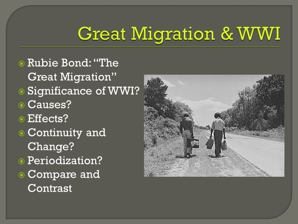 Great Migration & WWI Rubie Bond: The Great Migration