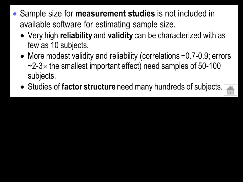 Sample size for measurement studies is not included in available software for estimating sample size.