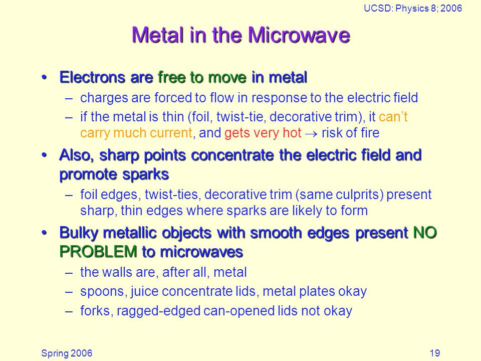 Metal in the Microwave Electrons are free to move in metal