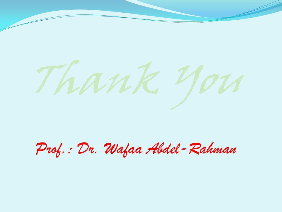 Prof.: Dr. Wafaa Abdel-Rahman
