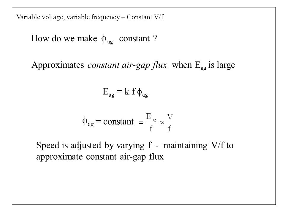 Approximates constant air-gap flux when Eag is large