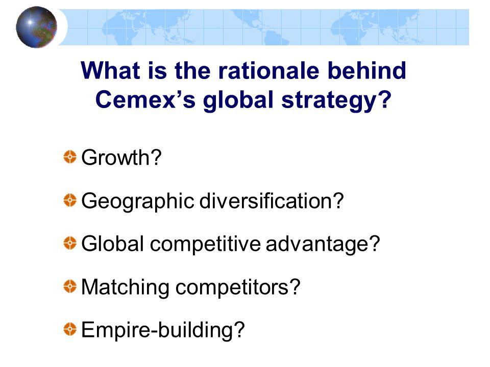 What is the rationale behind Cemex's global strategy