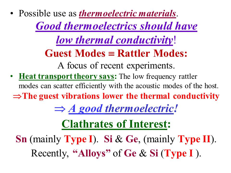 Good thermoelectrics should have Clathrates of Interest: