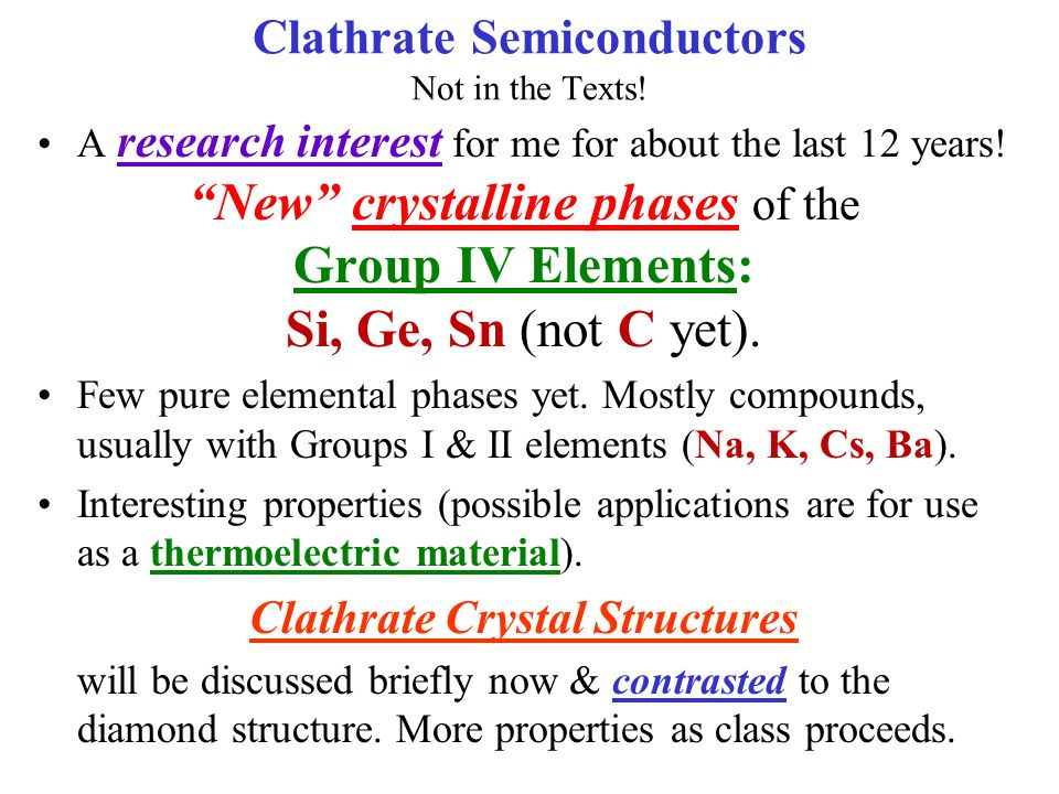 Clathrate Semiconductors Not in the Texts!