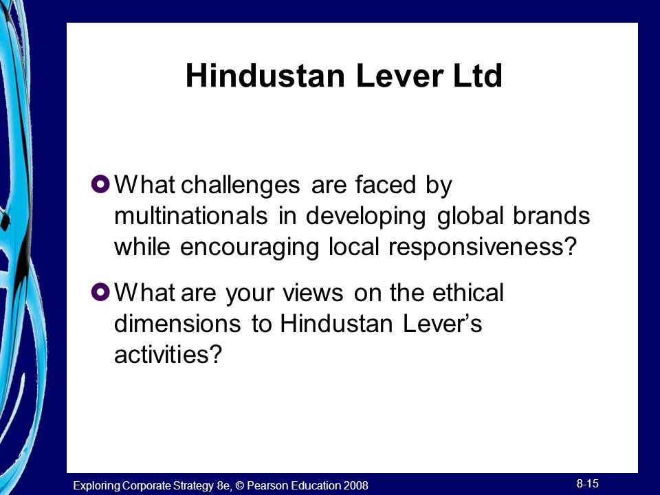 Hindustan Lever Ltd What challenges are faced by multinationals in developing global brands while encouraging local responsiveness
