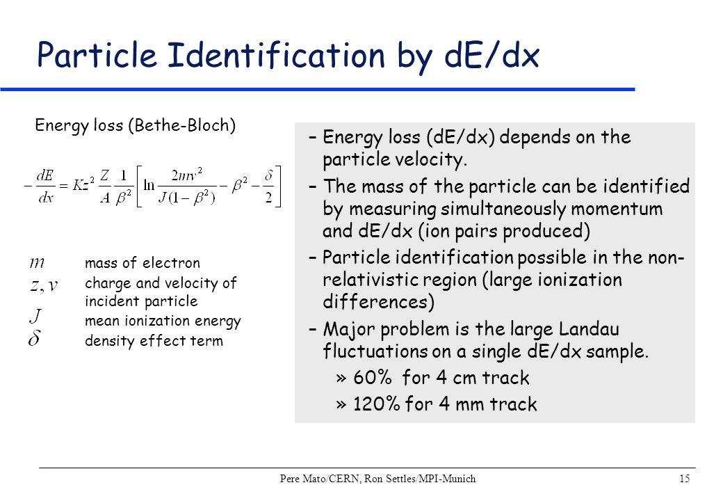 Particle Identification by dE/dx
