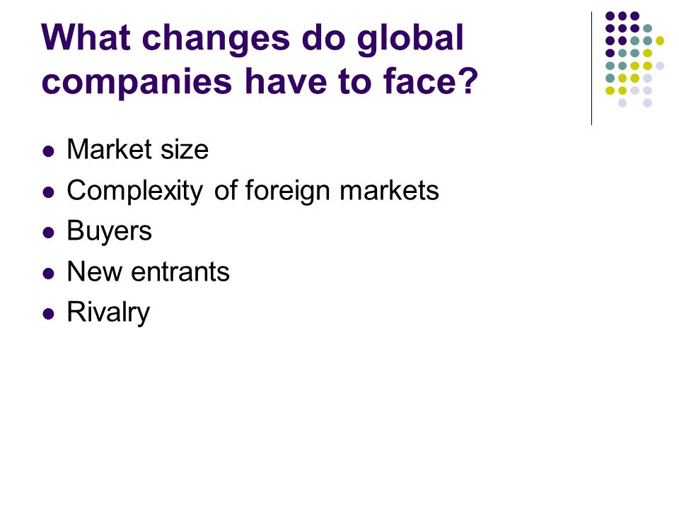 What changes do global companies have to face