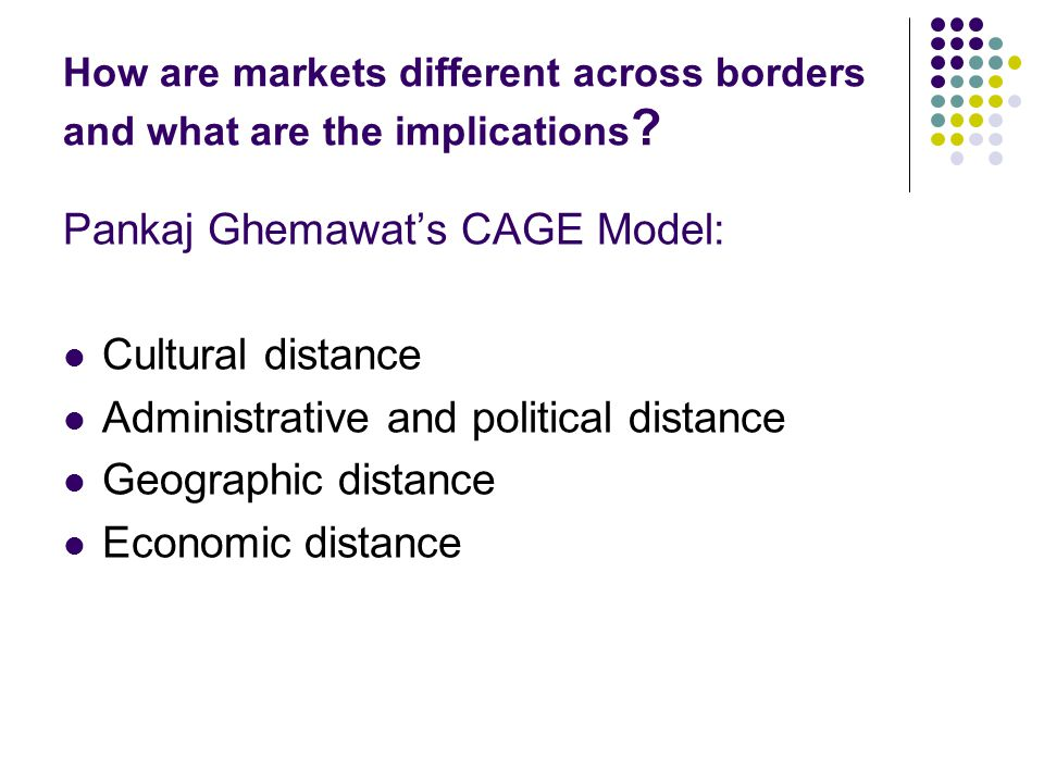 Pankaj Ghemawat's CAGE Model: Cultural distance