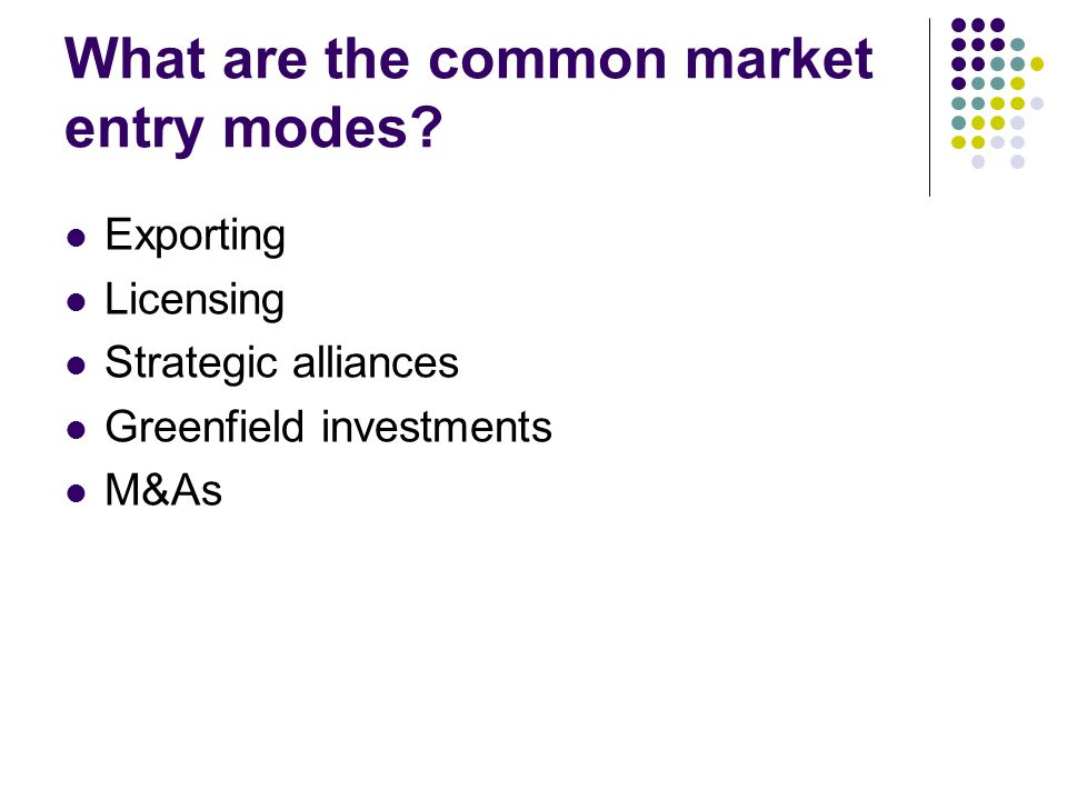 What are the common market entry modes