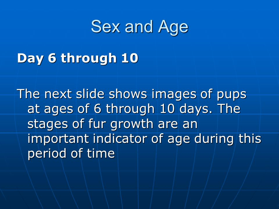 Sex and Age Day 6 through 10.