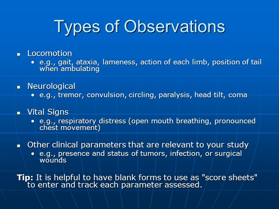 Types of Observations Locomotion Neurological Vital Signs