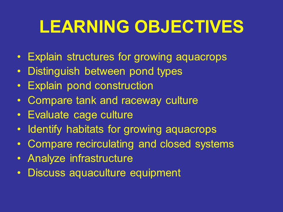 LEARNING OBJECTIVES Explain structures for growing aquacrops