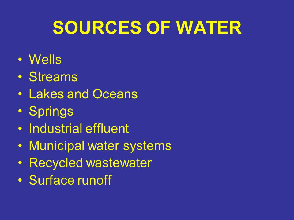SOURCES OF WATER Wells Streams Lakes and Oceans Springs