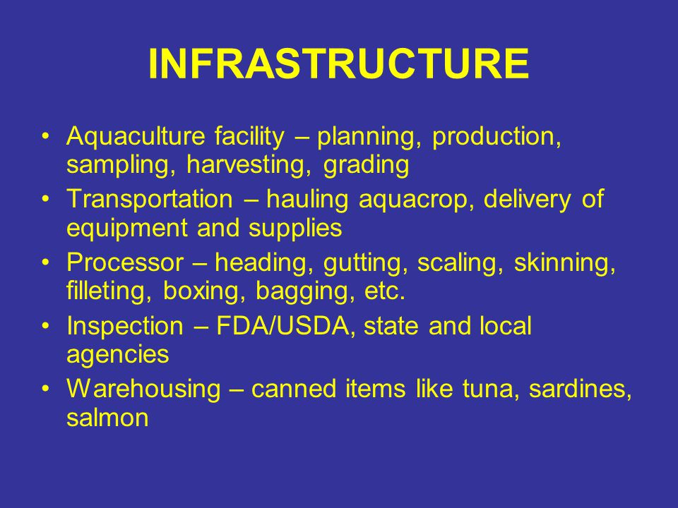 INFRASTRUCTURE Aquaculture facility – planning, production, sampling, harvesting, grading.