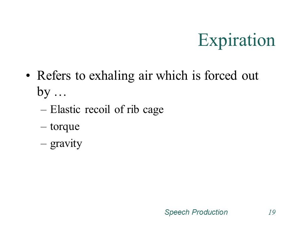 Expiration Refers to exhaling air which is forced out by …