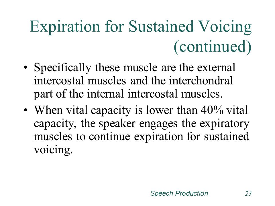 Expiration for Sustained Voicing (continued)