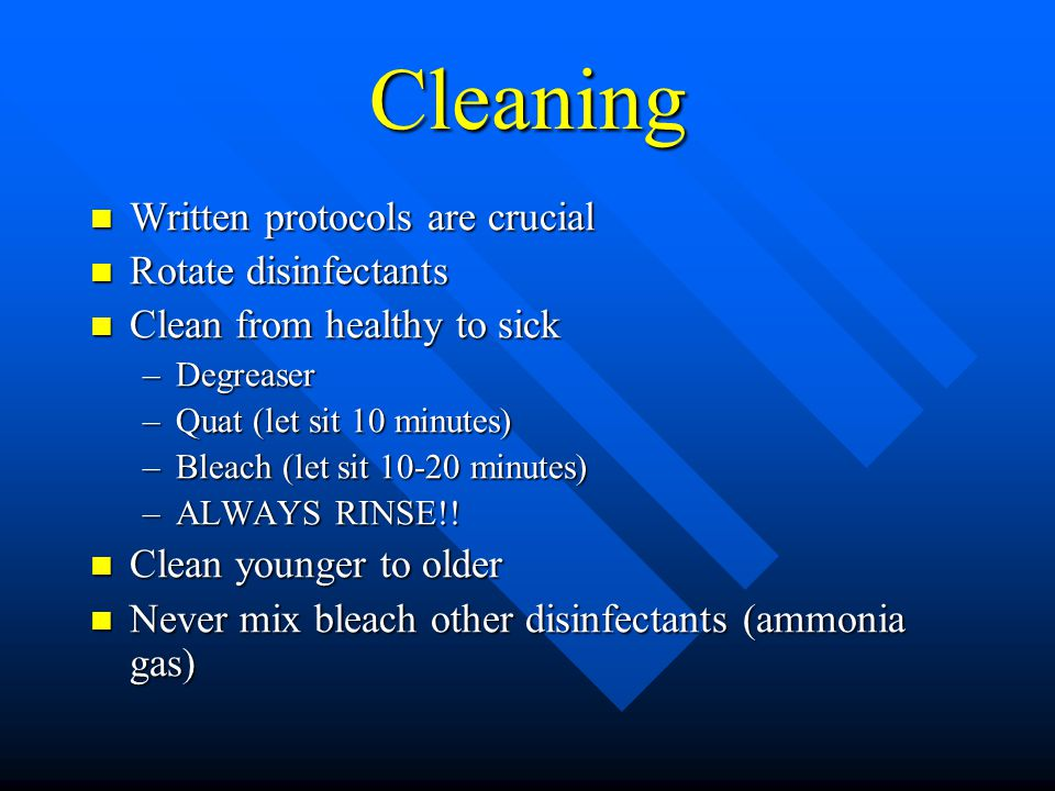 Cleaning Written protocols are crucial Rotate disinfectants