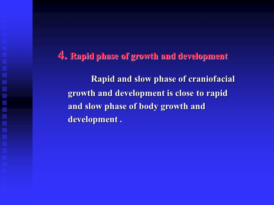 4. Rapid phase of growth and development