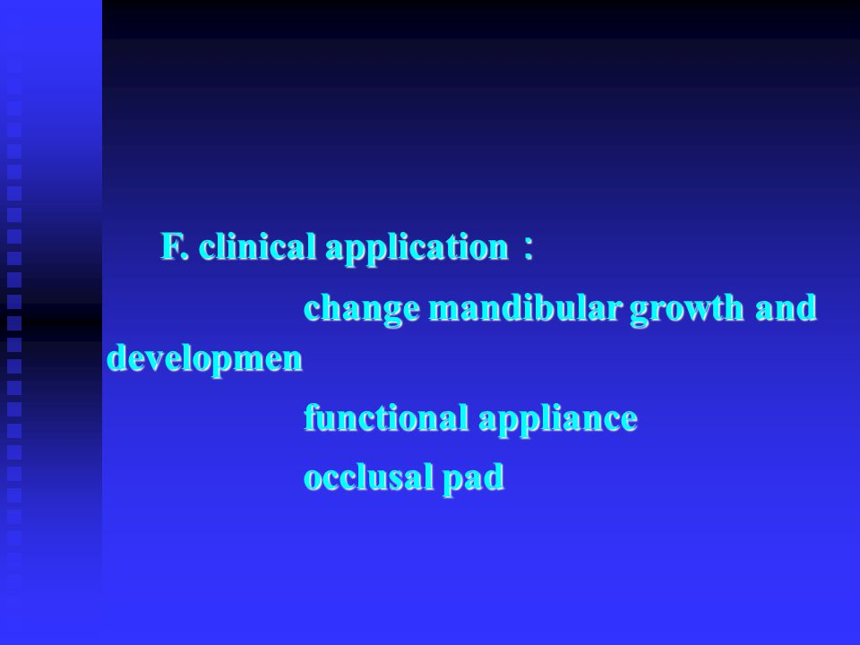 F. clinical application:
