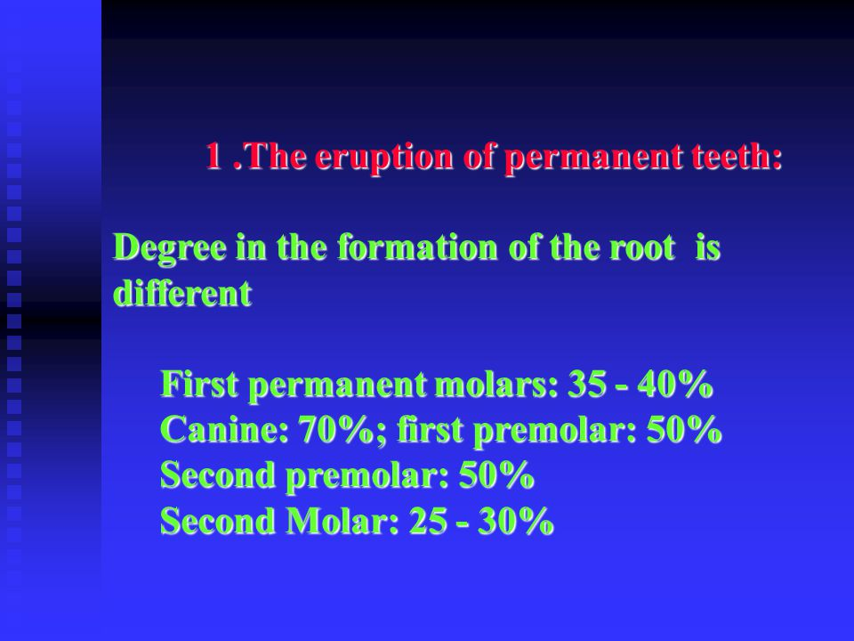 1 .The eruption of permanent teeth: